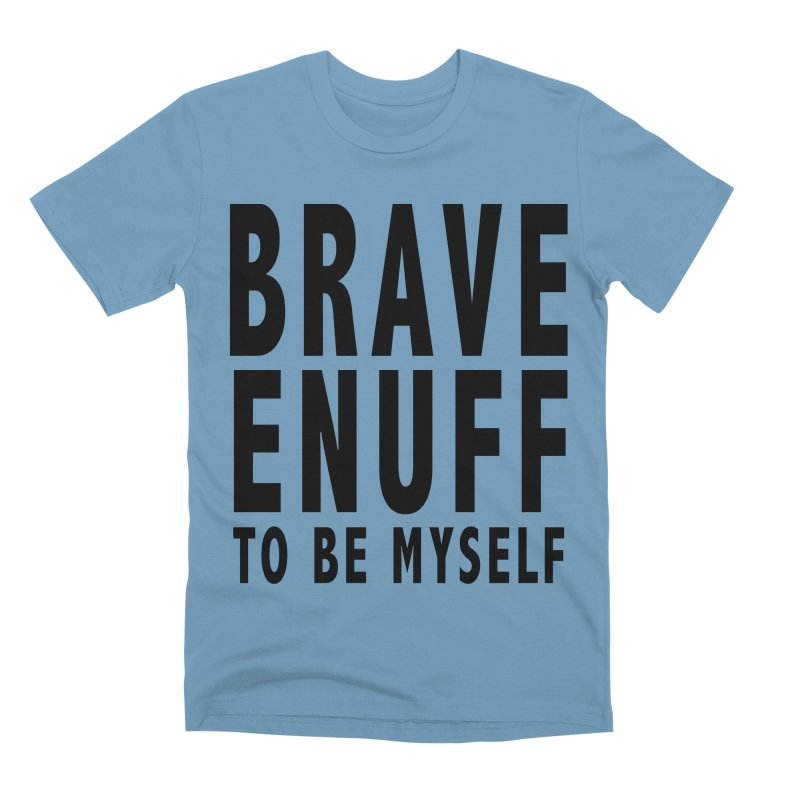 Brave Enuff Blk Men's Premium T-Shirt by Terry Bradford Store