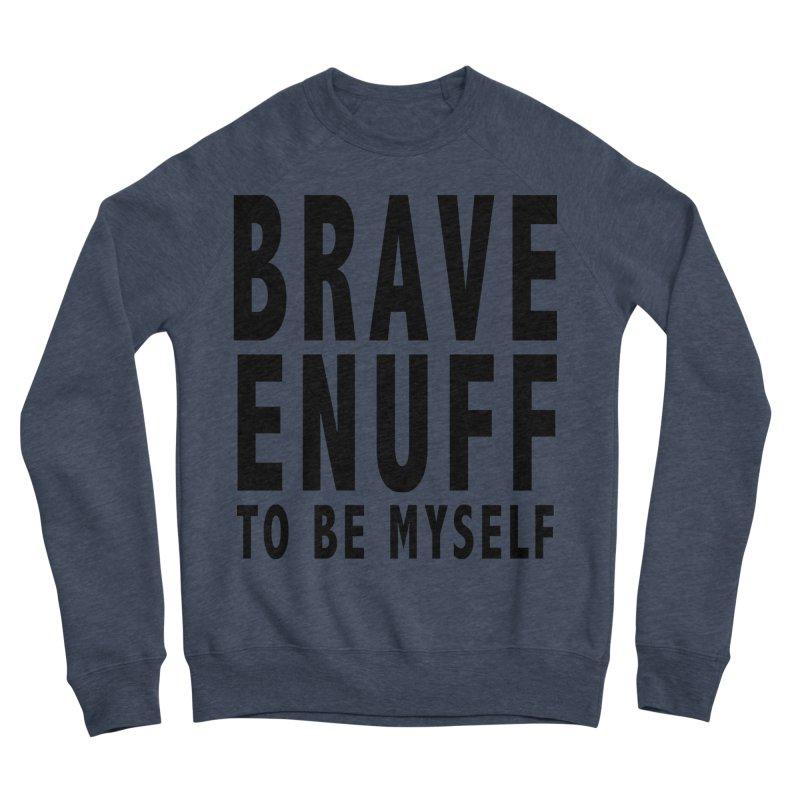Brave Enuff Blk Women's Sponge Fleece Sweatshirt by Terry Bradford Store