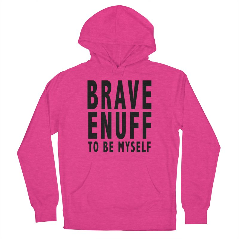 Brave Enuff Blk Women's French Terry Pullover Hoody by Terry Bradford Store