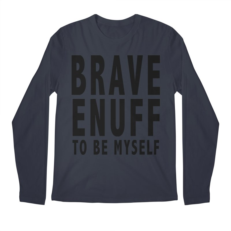 Brave Enuff Blk Men's Longsleeve T-Shirt by Terry Bradford Store