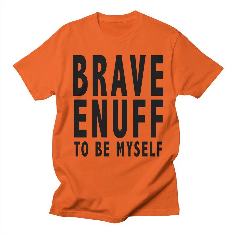 Brave Enuff Blk Women's Regular Unisex T-Shirt by Terry Bradford Store