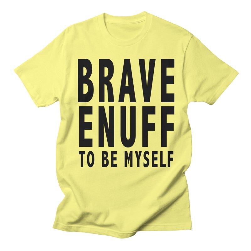 Brave Enuff Blk Men's Regular T-Shirt by Terry Bradford Store