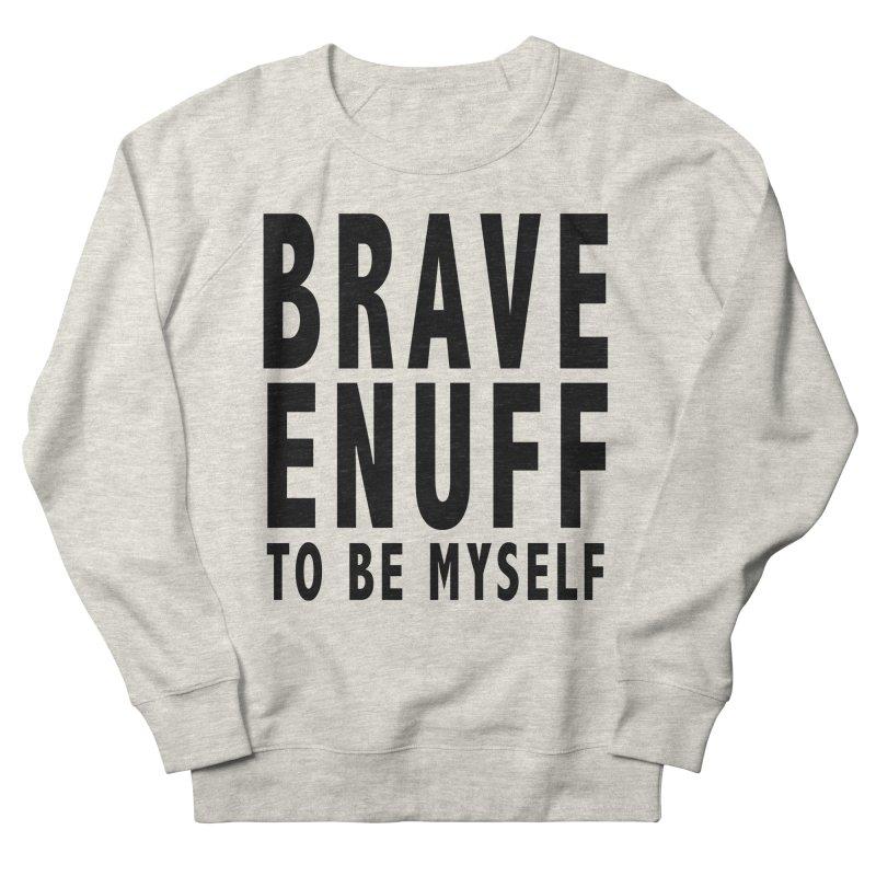 Brave Enuff Blk Women's French Terry Sweatshirt by Terry Bradford Store
