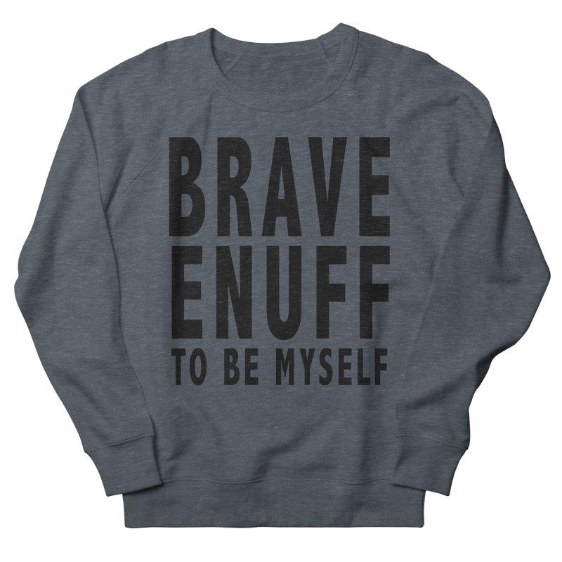 Brave Enuff Blk Men's French Terry Sweatshirt by Terry Bradford Store