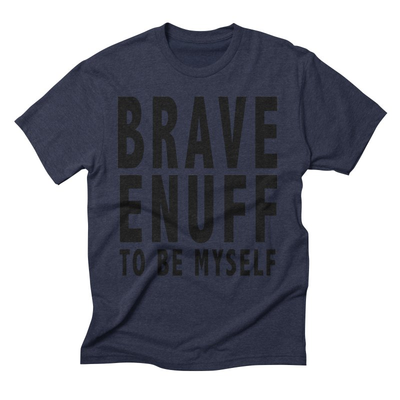 Brave Enuff Blk Men's Triblend T-Shirt by Terry Bradford Store