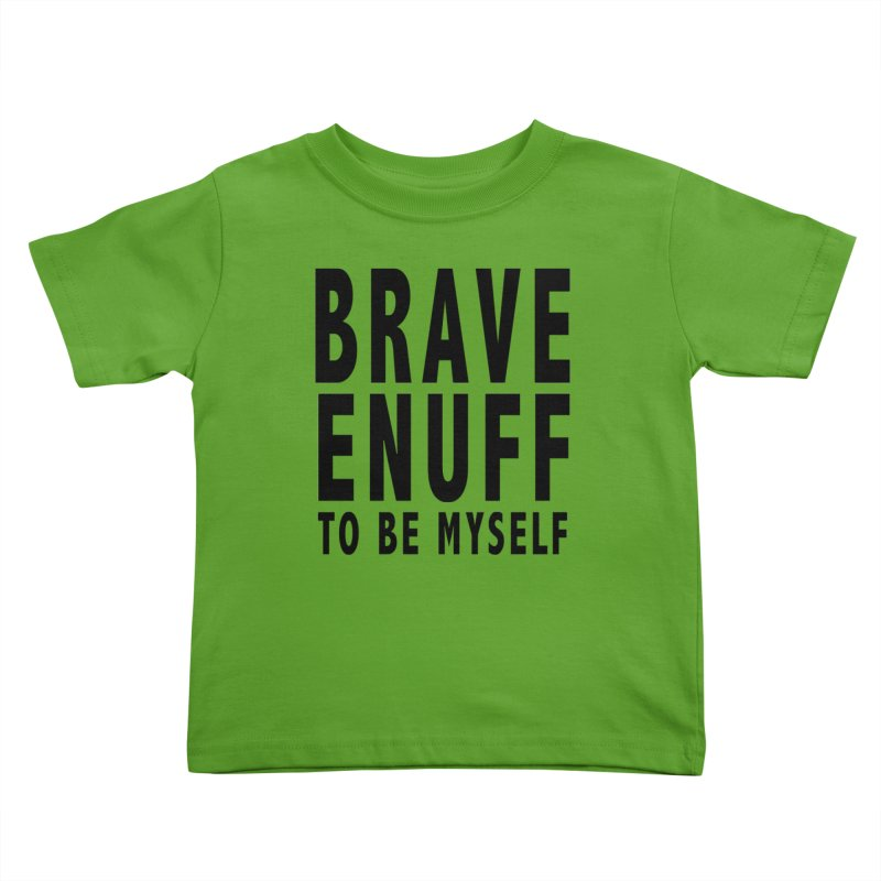 Brave Enuff Blk Kids Toddler T-Shirt by Terry Bradford Store
