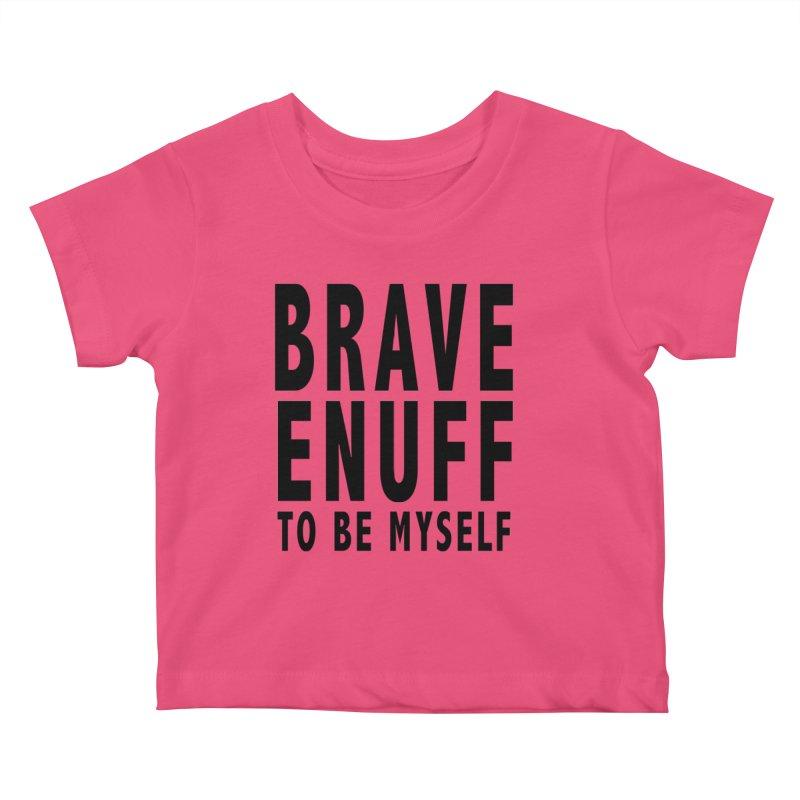 Brave Enuff Blk Kids Baby T-Shirt by Terry Bradford Store