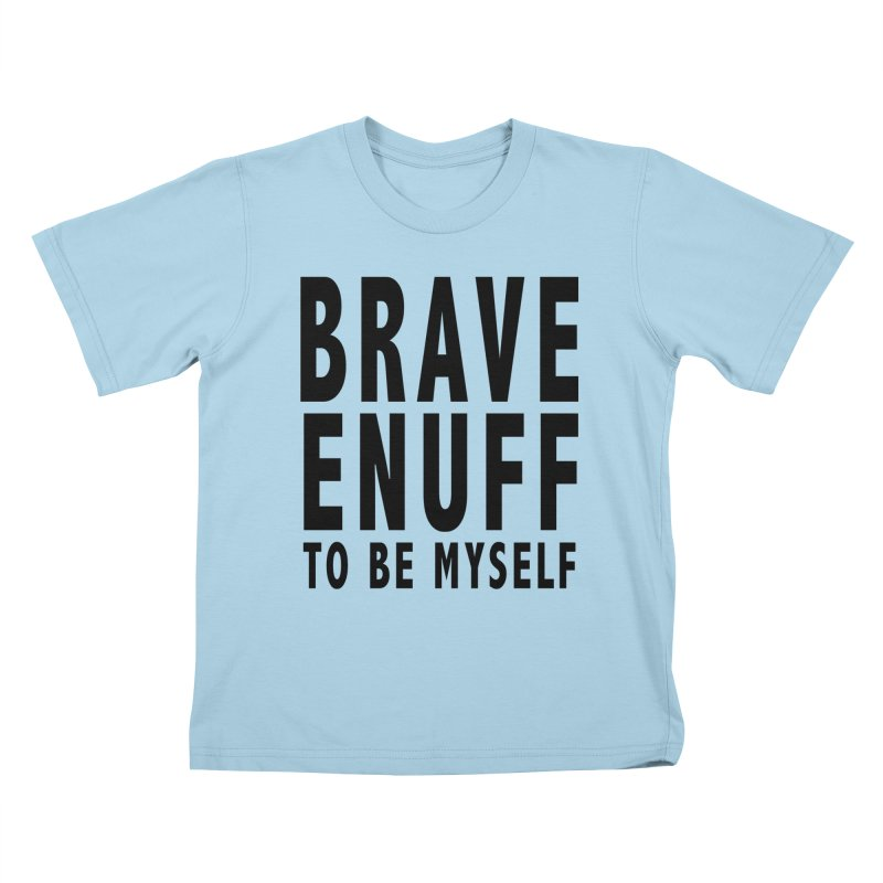 Brave Enuff Blk Kids T-Shirt by Terry Bradford Store
