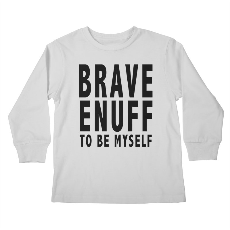 Brave Enuff Blk Kids Longsleeve T-Shirt by Terry Bradford Store