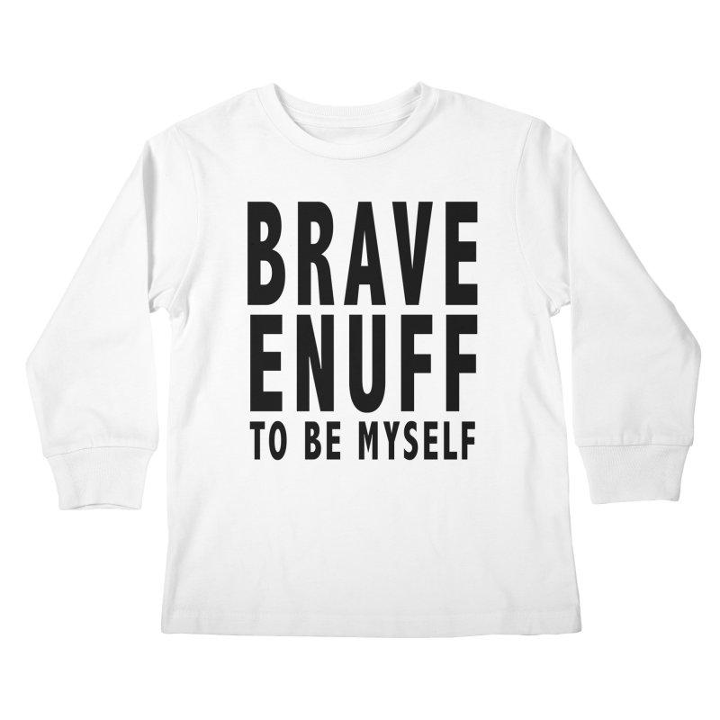 Brave Enuff Blk Kids Longsleeve T-Shirt by Terry Bradford Store
