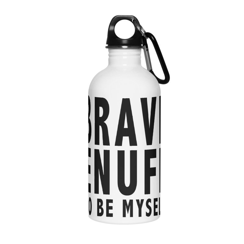 Brave Enuff Blk Accessories Water Bottle by Terry Bradford Store