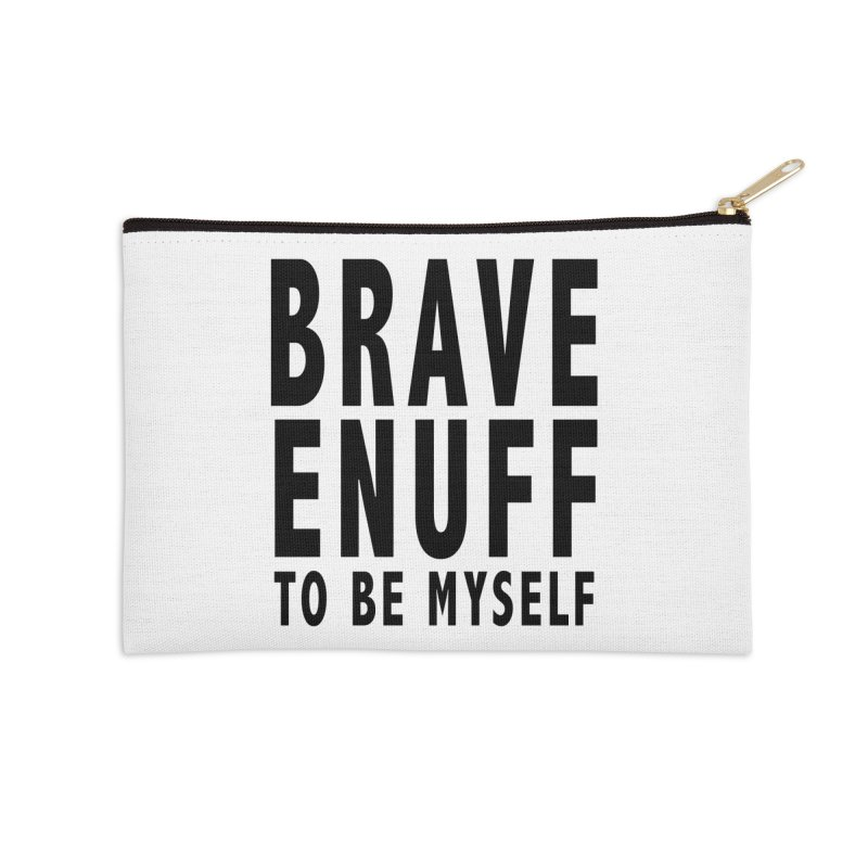 Brave Enuff Blk Accessories Zip Pouch by Terry Bradford Store