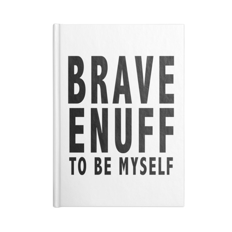 Brave Enuff Blk Accessories Blank Journal Notebook by Terry Bradford Store