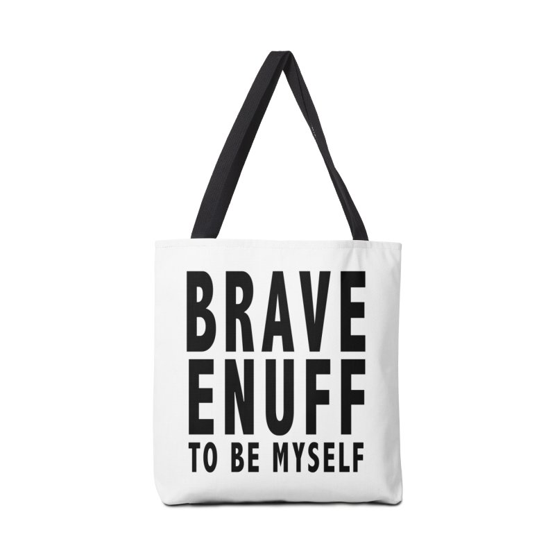 Brave Enuff Blk Accessories Tote Bag Bag by Terry Bradford Store