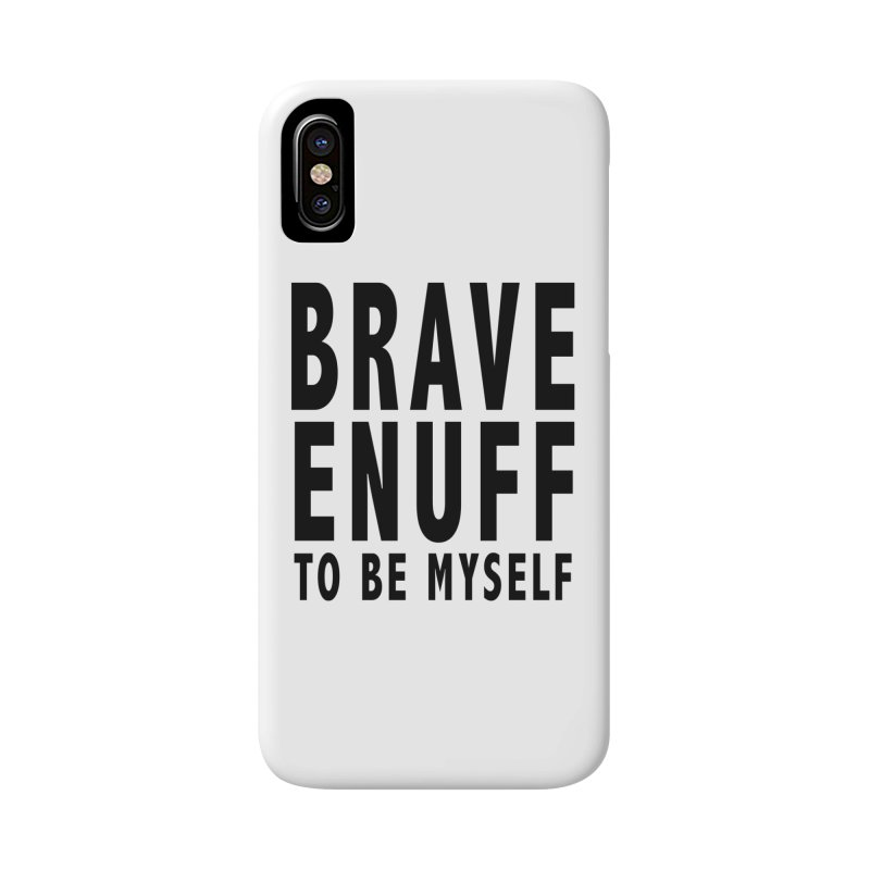 Brave Enuff Blk Accessories Phone Case by Terry Bradford Store