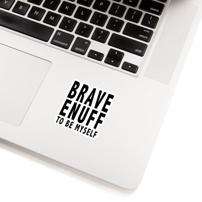Brave Enuff Blk Accessories Sticker by Terry Bradford Store