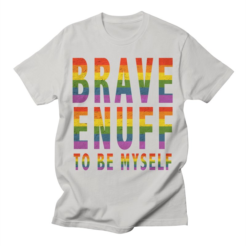 Brave Enuff Rainbow Men's T-Shirt by Terry Bradford Store