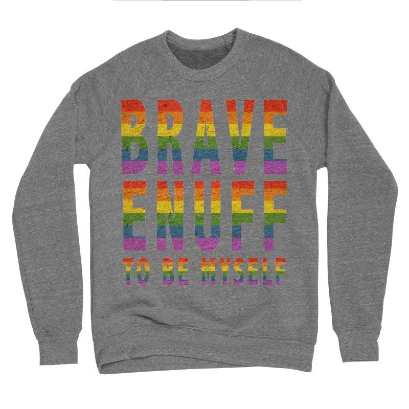 Brave Enuff Rainbow Men's Sponge Fleece Sweatshirt by Terry Bradford Store