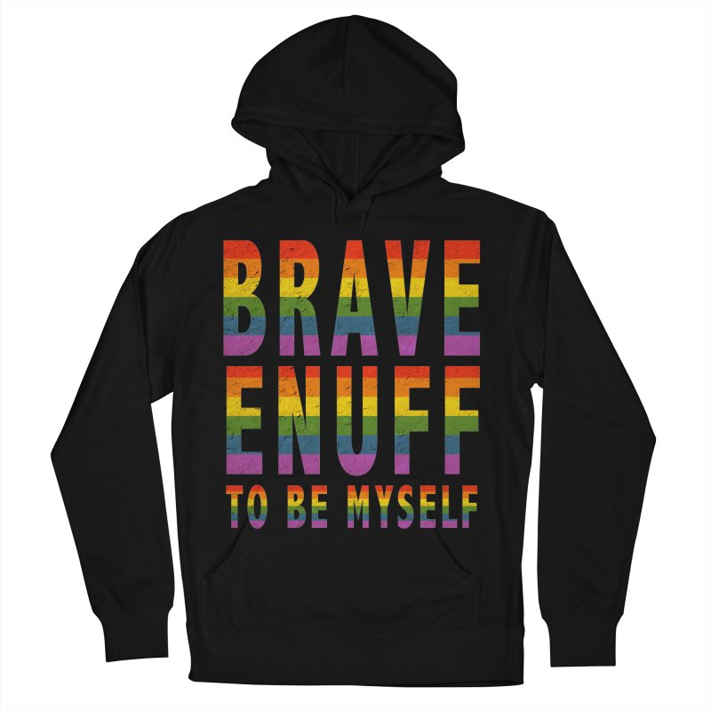 Brave Enuff Rainbow Men's French Terry Pullover Hoody by Terry Bradford Store