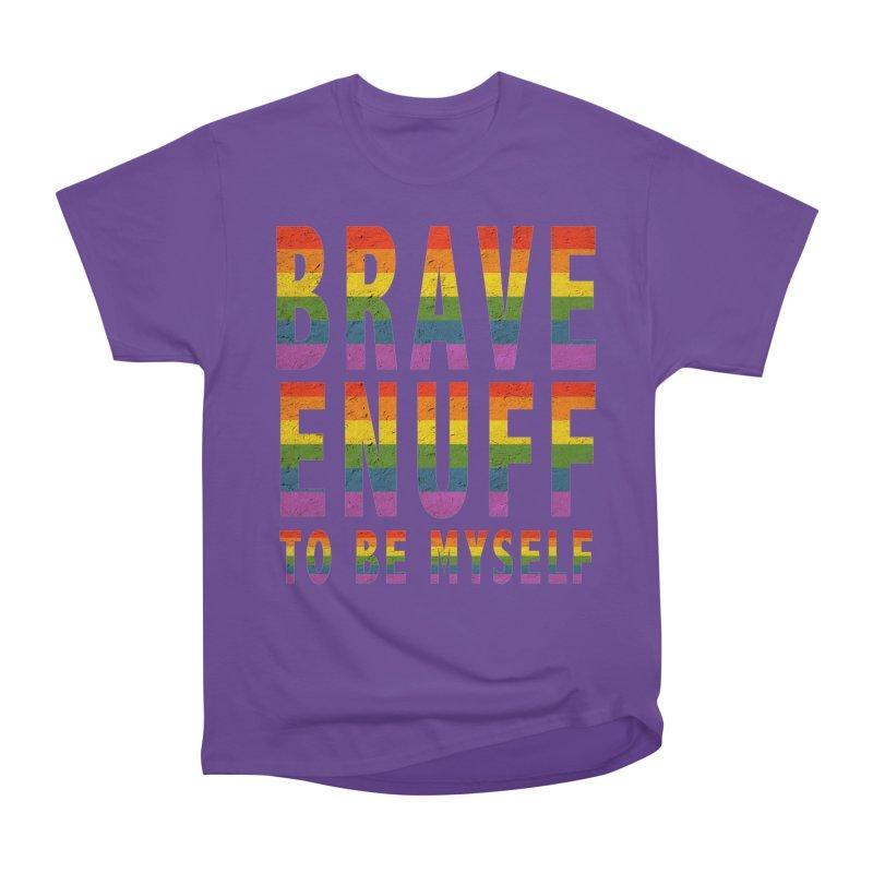 Brave Enuff Rainbow Women's Heavyweight Unisex T-Shirt by Terry Bradford Store