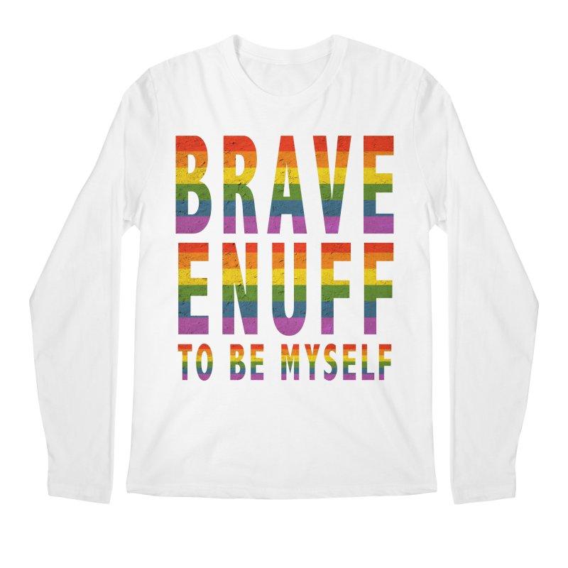 Brave Enuff Rainbow Men's Longsleeve T-Shirt by Terry Bradford Store