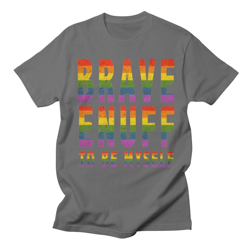 Brave Enuff Rainbow Men's T-Shirt by Terry Bradford Store