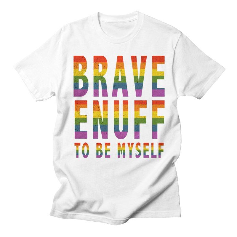 Brave Enuff Rainbow Women's Regular Unisex T-Shirt by Terry Bradford Store
