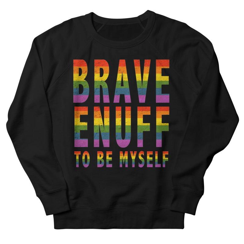 Brave Enuff Rainbow Women's French Terry Sweatshirt by Terry Bradford Store