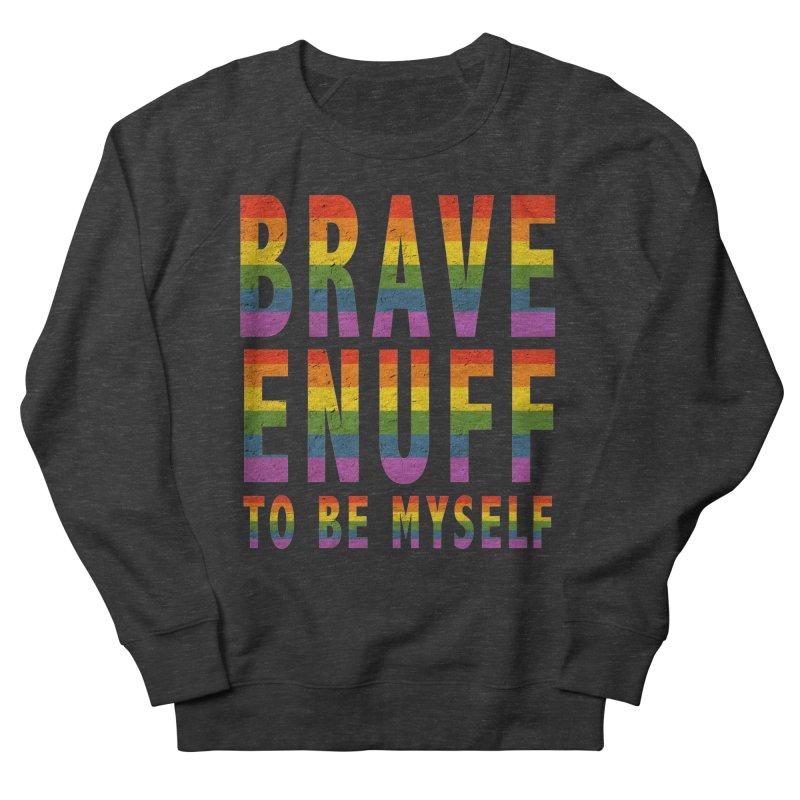 Brave Enuff Rainbow Men's French Terry Sweatshirt by Terry Bradford Store