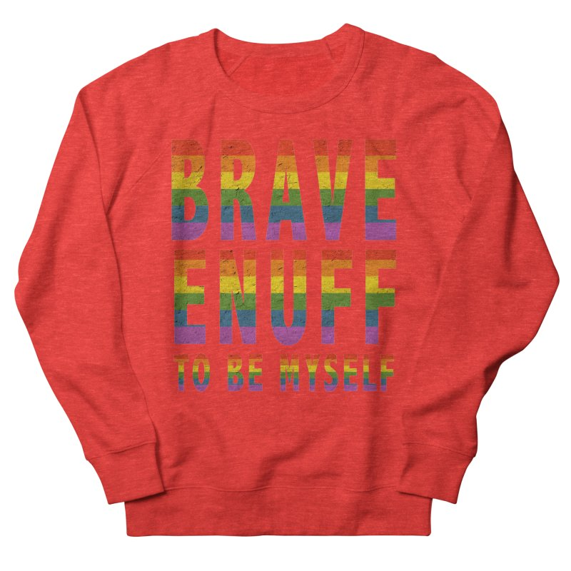 Brave Enuff Rainbow Men's Sweatshirt by Terry Bradford Store