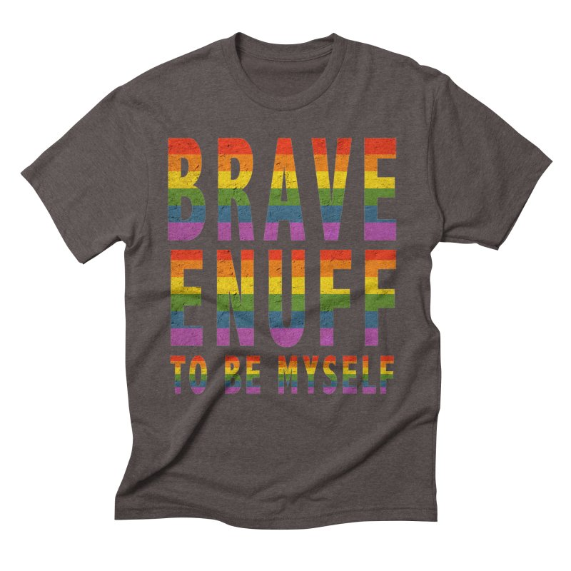 Brave Enuff Rainbow Men's Triblend T-Shirt by Terry Bradford Store