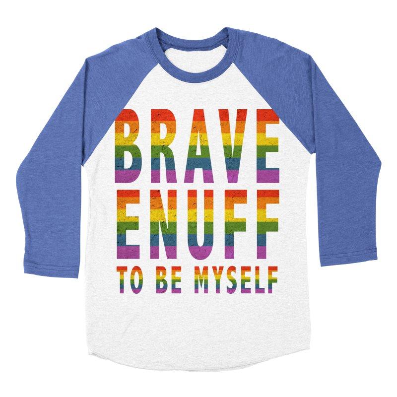 Brave Enuff Rainbow Women's Baseball Triblend Longsleeve T-Shirt by Terry Bradford Store