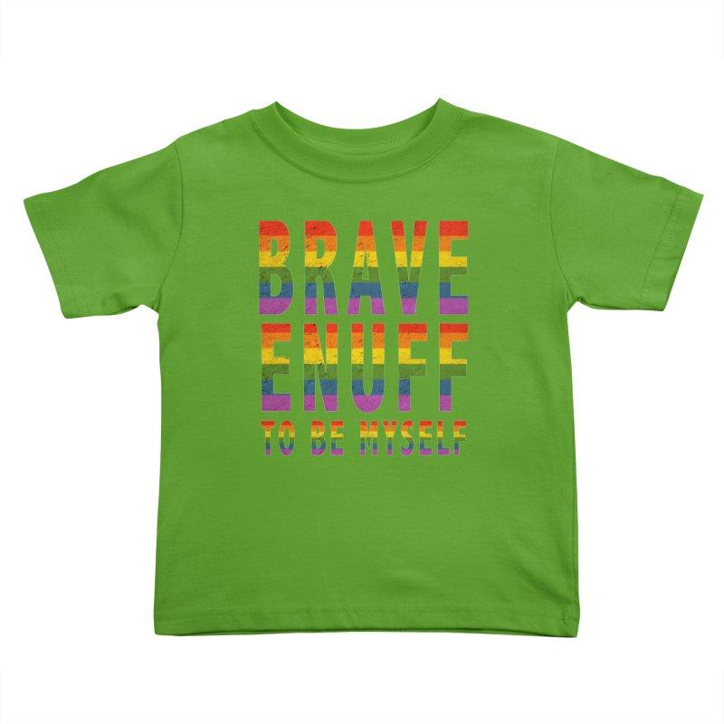 Brave Enuff Rainbow Kids Toddler T-Shirt by Terry Bradford Store