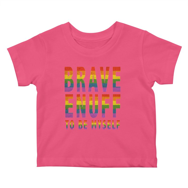 Brave Enuff Rainbow Kids Baby T-Shirt by Terry Bradford Store