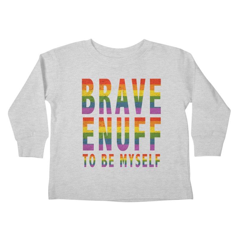 Brave Enuff Rainbow Kids Toddler Longsleeve T-Shirt by Terry Bradford Store