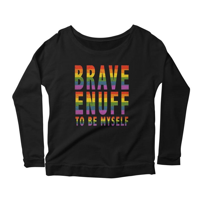 Brave Enuff Rainbow Women's Scoop Neck Longsleeve T-Shirt by Terry Bradford Store