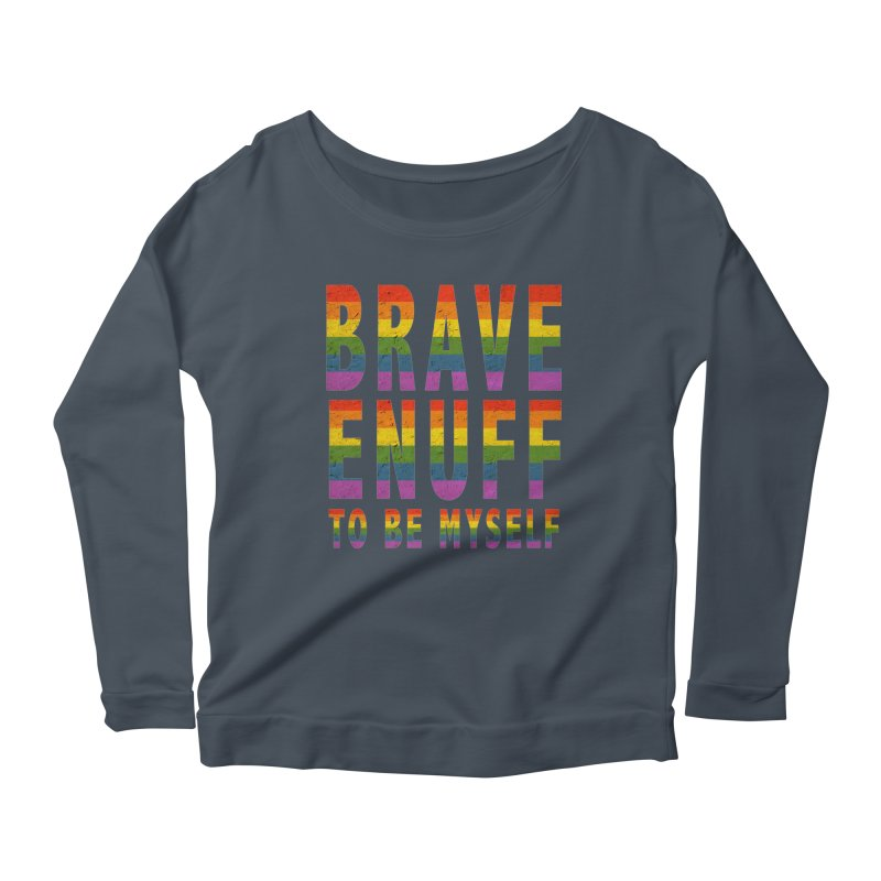 Brave Enuff Rainbow Women's Scoop Neck Longsleeve T-Shirt by Terry Bradford Store