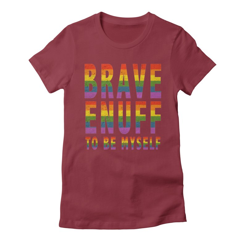 Brave Enuff Rainbow Women's Fitted T-Shirt by Terry Bradford Store