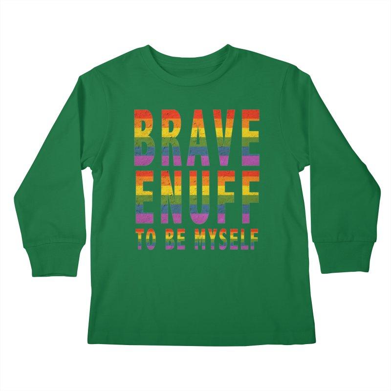 Brave Enuff Rainbow Kids Longsleeve T-Shirt by Terry Bradford Store