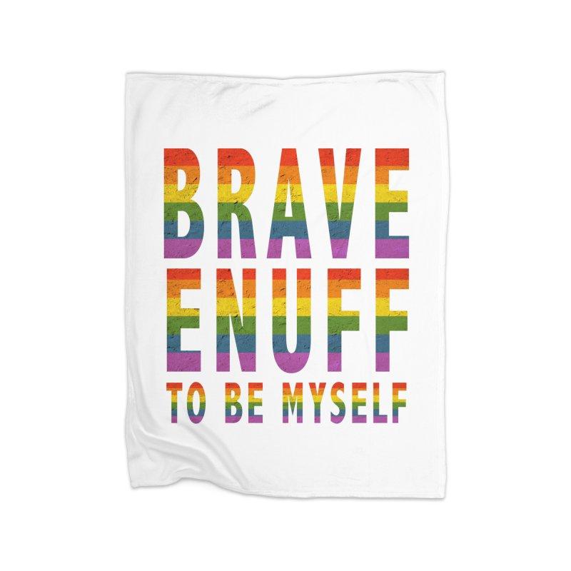 Brave Enuff Rainbow Home Fleece Blanket Blanket by Terry Bradford Store