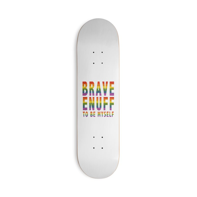 Brave Enuff Rainbow Accessories Skateboard by Terry Bradford Store