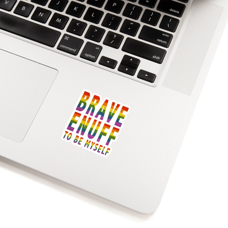 Brave Enuff Rainbow Accessories Sticker by Terry Bradford Store