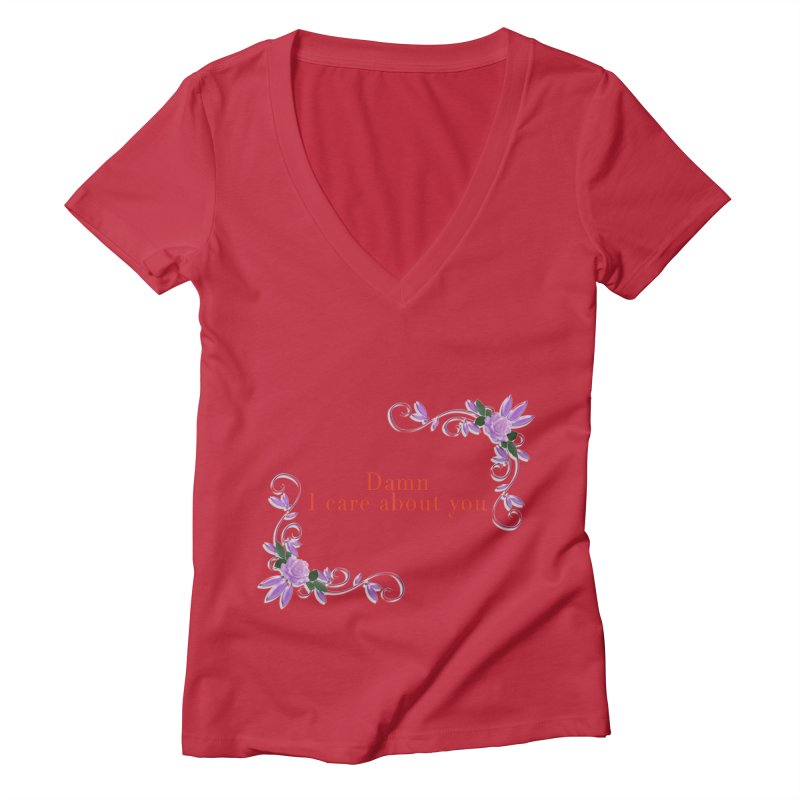 Damn I care about you Women's Deep V-Neck V-Neck by Terry Bradford Store