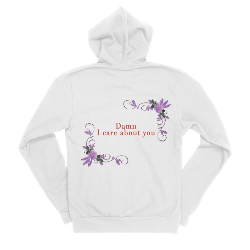 Damn I care about you Women's Sponge Fleece Zip-Up Hoody by Terry Bradford Store
