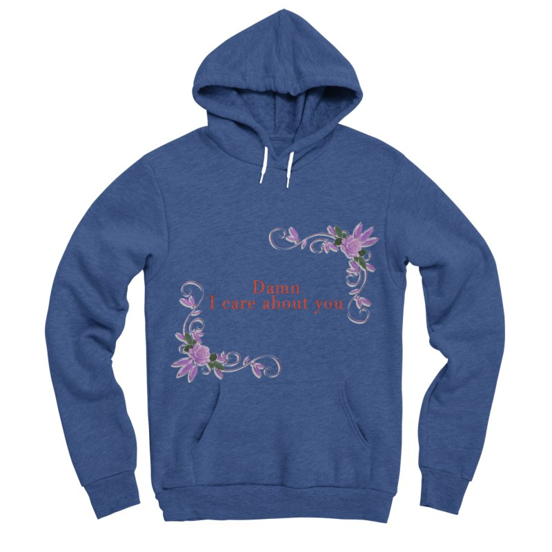Damn I care about you Men's Sponge Fleece Pullover Hoody by Terry Bradford Store