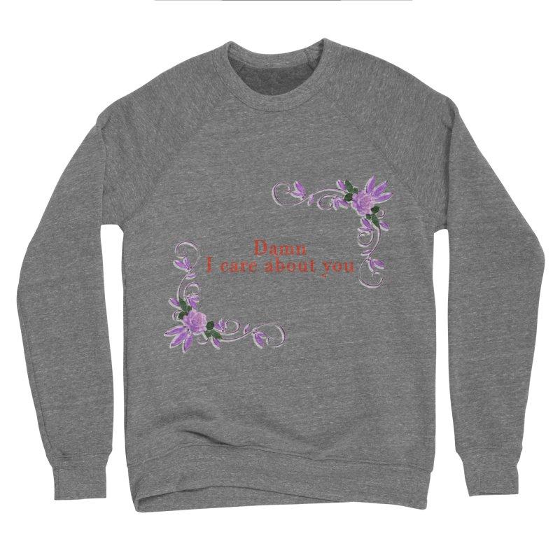 Damn I care about you Men's Sponge Fleece Sweatshirt by Terry Bradford Store