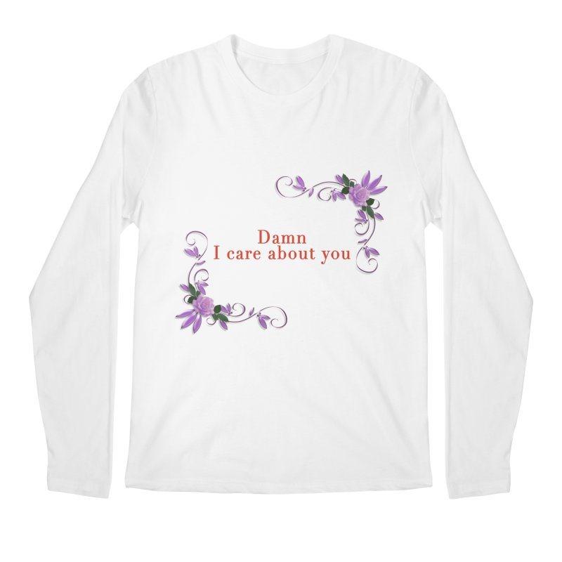 Damn I care about you Men's Regular Longsleeve T-Shirt by Terry Bradford Store