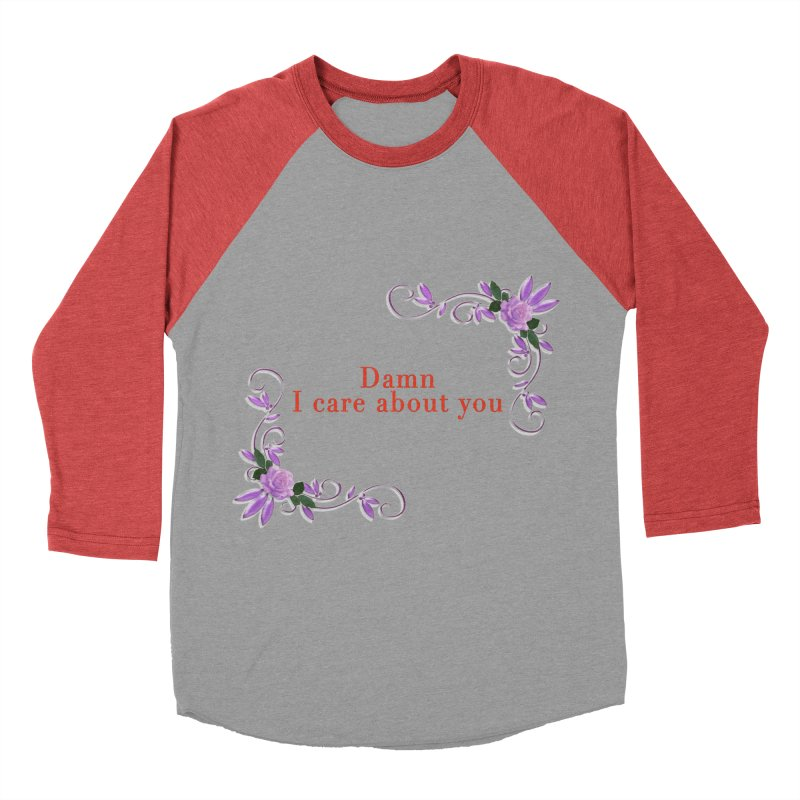 Damn I care about you Men's Baseball Triblend Longsleeve T-Shirt by Terry Bradford Store