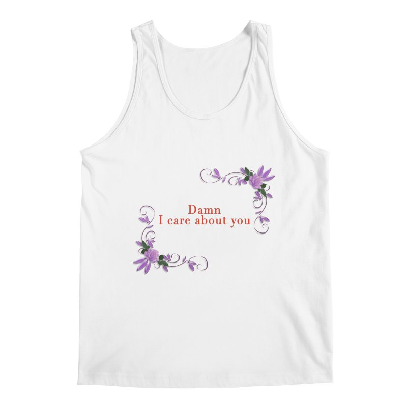 Damn I care about you Men's Regular Tank by Terry Bradford Store