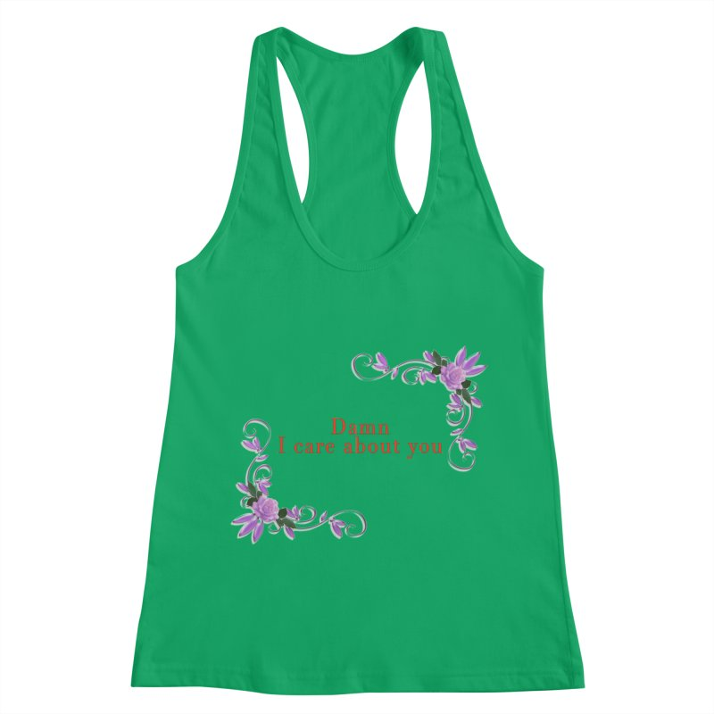 Damn I care about you Women's Racerback Tank by Terry Bradford Store